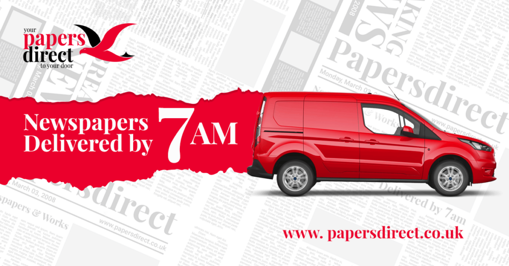 Newspapers delivered by 7am